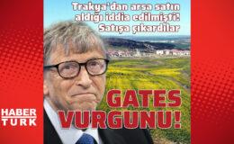 Bill Gates vurgunu! Satışa çıkardılar