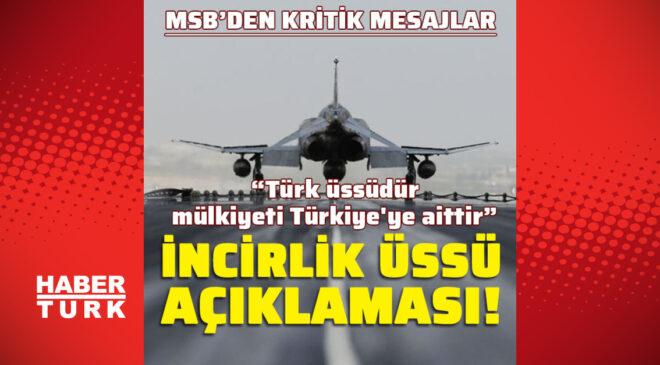İncirlik Üssü açıklaması! Türk üssüdür, mülkiyeti Türkiye'ye aittir